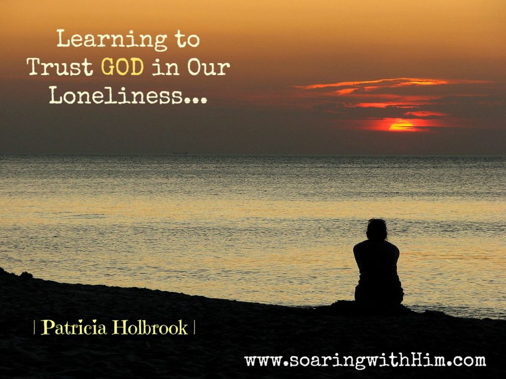 Trusting God in your loneliness